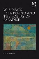 W B  Yeats  Ezra Pound  and the Poetry of Paradise PDF