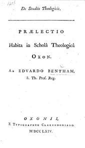 De studiis theologicis. Prælectio habita in Scholâ Theologicâ Oxon