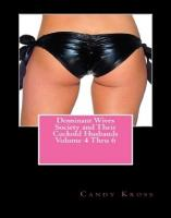 Dominant Wives Society and Their Cuckold Husbands Volume 4 Thru 6 PDF