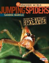 Jumping Spiders: Gold-Medal Stalkers