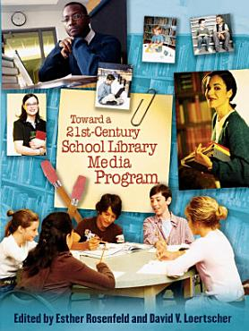 Toward a 21st Century School Library Media Program PDF