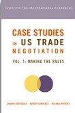 Case Studies in US Trade Negotiation Volume 1 PDF