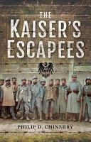 The Kaiser s Escapees PDF