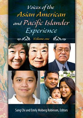 Voices of the Asian American and Pacific Islander Experience  2 volumes