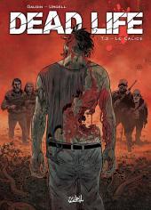 Dead Life T03: Le calice