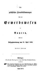 Die gesetzlichen Grundbestimmungen über das Gewerbswesen in Bayern: nebst der Vollzugsordnung vom 21. April 1862