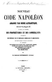 Nouveau Code Napoléon arrangé par ordre alphabétique, expliqué et mis à la portée des propriétaires et des commerçants, augmenté des principales lois ... qui ont paru jusqu'à ce jour ... par M. G. Duperron