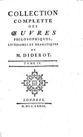 Collection complette des oeuvres philosophiques, littéraires et dramatiques de M. Diderot: Volume4