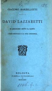 David Lazzaretti di Arcidosso detto il santo, i suoi seguaci e la sua leggenda