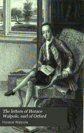 The Letters of Horace Walpole, Earl of Orford: Volume 8