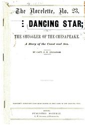 The Dancing Star; Or, The Smuggler of the Chesapeake: A Story of the Coast and Sea ...