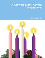 A Growing Light  Advent Meditations PDF