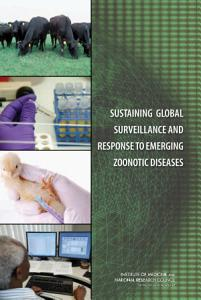 Sustaining Global Surveillance and Response to Emerging Zoonotic Diseases