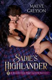 Sadie's Highlander: A Highland Protector Novel