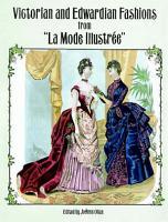 Victorian and Edwardian Fashions from  La Mode Illustr  e  PDF