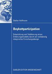Boykottpartizipation: Entwicklung und Validierung eines Erklärungsmodells durch ein vollständig integriertes Forschungsdesign