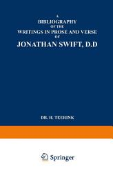 A Bibliography of the Writings in Prose and Verse of Jonathan Swift  PDF