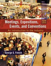 Meetings, Expositions, Events & Conventions: An Introduction to the Industry, Edition 4