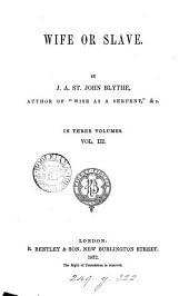 Wife or slave, by J.A. St. John Blythe: Volume 3