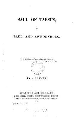 Saul of Tarsus  or  Paul and Swedenborg  by a layman  R N  Wornum   PDF
