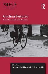 Cycling Futures: From Research into Practice