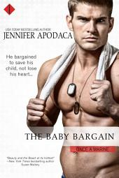The Baby Bargain : A Once a Marine Series Book