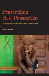 Prescribing HIV Prevention: Bringing Culture into Global Health Communication