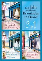 Ein Jahr im kleinen Brautladen am Strand  3in1  PDF