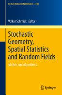 Stochastic Geometry, Spatial Statistics and Random Fields