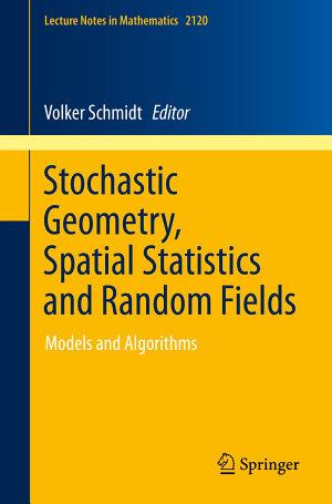 Stochastic Geometry  Spatial Statistics and Random Fields