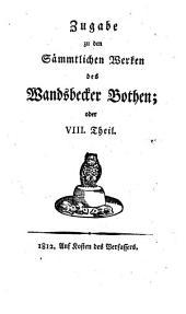 Asmus omnia sua Secum portans, oder Sämmtliche Werke des Wandsbecker Bothen: Zugabe zu den sämmtlichen Werken des Wandsbecker Bothen. 8