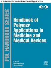 Handbook of Polymer Applications in Medicine and Medical Devices: 6. Adhesives for Medical and Dental Applications