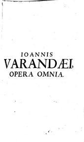 Joannis Varandaei, ...opera omnia