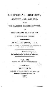 Universal history, ancient and modern: from the earliest records of time, to the general peace of 1801, Volume 21