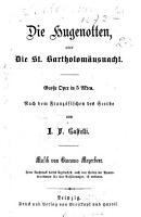 Die Hugenotten  oder die St  Bartholom  usnacht PDF