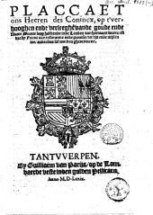 Placcaet ons Heeren des Conincx, op t'verhooghen ende verleeghen vande goude ende silvere Munte loop hebbende inde Landen ...