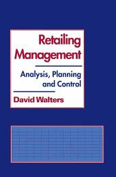 Retailing Management: Analysis, Planning and Control