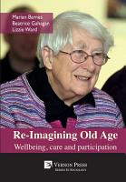 Re Imagining Old Age  Wellbeing  care and participation PDF