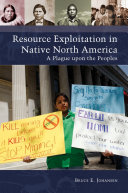 Resource Exploitation in Native North America: A Plague upon the Peoples