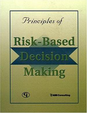 Principles of Risk Based Decision Making