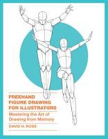 Freehand Figure Drawing for Illustrators PDF