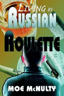 Living by Russian Roulette