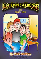 Buster Boogernose And The Liar Book PDF