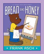 Bread and Honey: With Audio Recording