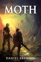 Moth: The Moth Saga, Book 1