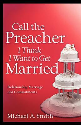 Call the Preacher I Think I Want to Get Married PDF