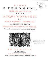 Leggi e fenomeni, regolazioni ed usi delle acque correnti di Bernardino Zendrini ...