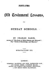Fifty-two Old Testament lessons for Sunday schools. Gradation 1-3: Volume 3