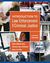 Introduction to Law Enforcement and Criminal Justice: Edition 11
