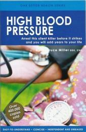 High Blood Pressure: Arrest this silent killer before it strikes and you will add years to your life